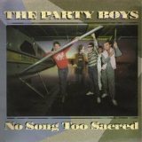 Party Boys, The - No Song Too Sacred '1984