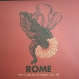 Rome - Who Only Europe Know '2018