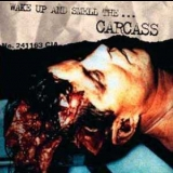 Carcass - Wake Up And Smell the Carcass '1996