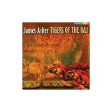 James Asher - Tigers Of The Raj '1998