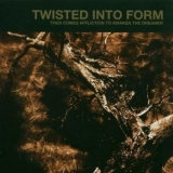 Twisted Into Form - Then Comes Affliction To Awaken The Dreamer '2006
