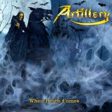 Artillery - When Death Comes '2009