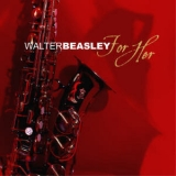 Walter Beasley - For Her '2005