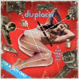 Displacer - X Was Never Like This '2009