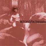 Actors & Actresses - We Love Our Enemy [EP] '2005