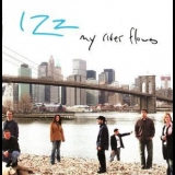 Izz - My River Flows '2005