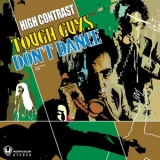 High Contrast - Tough Guys Don't Dance  '2007