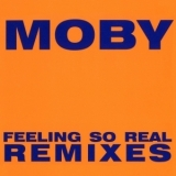Moby - Feeling So Real (Remixes) '1994
