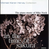 Michael Kieran Harvey - In The Time Of Sakura - The piano music of Mike Nock '2007