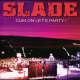 Slade - Cum On Let's Party! '2002