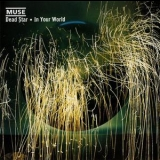 Muse - BX. In Your World - Dead Star [CDS] '2002