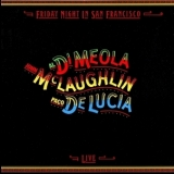 Al Di Meola, John Mclaughlin, Paco De Lucia - Friday Night In San Francisco (live) '1981