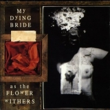 My Dying Bride - As The Flower Withers '1992