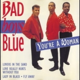 Bad Boys Blue - You're A Woman '1994