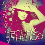 Britney Spears - Break The Ice [CDS] '2008