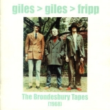 Giles, Giles & Fripp - The Brondesbury Tapes '1968