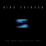 King Crimson - The Construkction of Light '2000