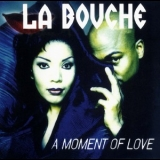 La Bouche - A Moment Of Love '1997