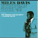 Miles Davis - European Tour '56 With The Modern Jazz Quartet & Lester Young '2006