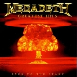 Megadeth - Greatest Hits - Back to the Start '2005
