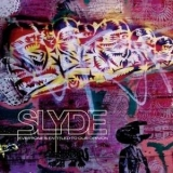 Slyde - Everyone's Entitled To Our Opinion '2008