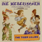 Tiger Lillies, The - Die Weberischen '2006