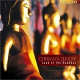 Chinmaya Dunster - Land Of The Buddhas '2009