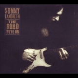 Sonny Landreth - The Road We're On '2003