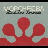Morcheeba - Blood Like Lemonade '2010