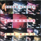 Roger Glover - Elements/ The Mask '1878 & 1984