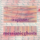 Rapoon - Messianicghosts '2002