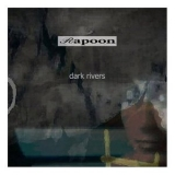Rapoon - Dark Rivers '2009
