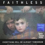 Faithless - Everything Will Be Alright Tomorrow '2004