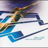 Zero Cult - Where Rivers Have No Name '2010