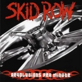 Skid Row - Revolutions Per Minute '2006
