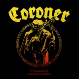 Coroner - Punishment for Decadence '1988