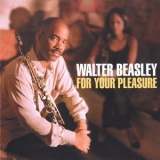 Walter Beasley - For Your Pleasure '1998