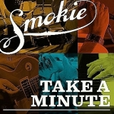 Smokie - Take A Minute '2010