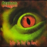 Demon - Better The Devil You Know '2005