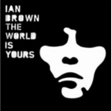 Ian Brown - The World Is Yours '2007