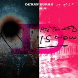 Duran Duran - All You Need Is Now '2010