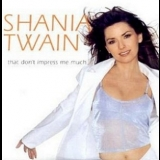 Shania Twain - That Don't Impress Me Much , From This Moment On [CDS] '1998