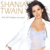 Shania Twain - That Dont Impress Me Much [CDS] '1998
