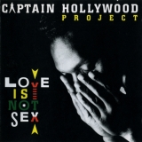 Captain Hollywood Project - Love Is Not Sex '1993