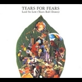 Tears For Fears - Laid So Low (Tears Roll Down) [CDS] '1992