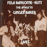 Fela Ransome Kuti & The Africa '70 - Live (With Ginger Baker) '1971