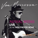 Van Morrison - Astral Weeks: Live At The Hollywood Bowl '2009