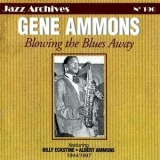 Gene Ammons - Blowing The Blues Away 1944-1947 '2001