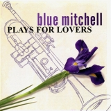 Blue Mitchell - Plays For Lovers '2003