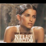 Nelly Furtado - Turn Off The Light [CDM] '2001
